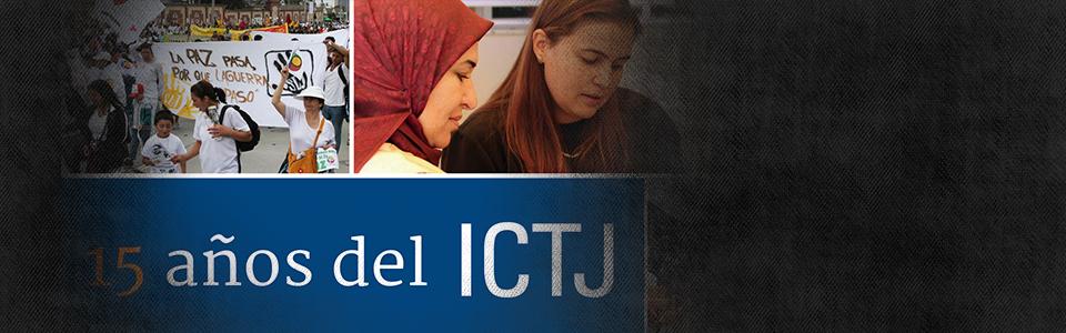 15 años del ICTJ: Qué hacemos y por qué